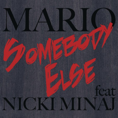 Mario – 'Somebody Else' (Feat. Nicki Minaj) (CDQ)